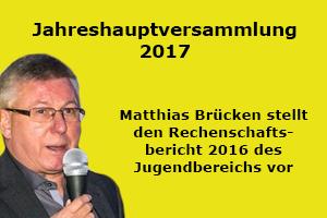 +++ Rechenschaftsbericht 2016 von Matthias Brücken auf der JHV 2017 +++